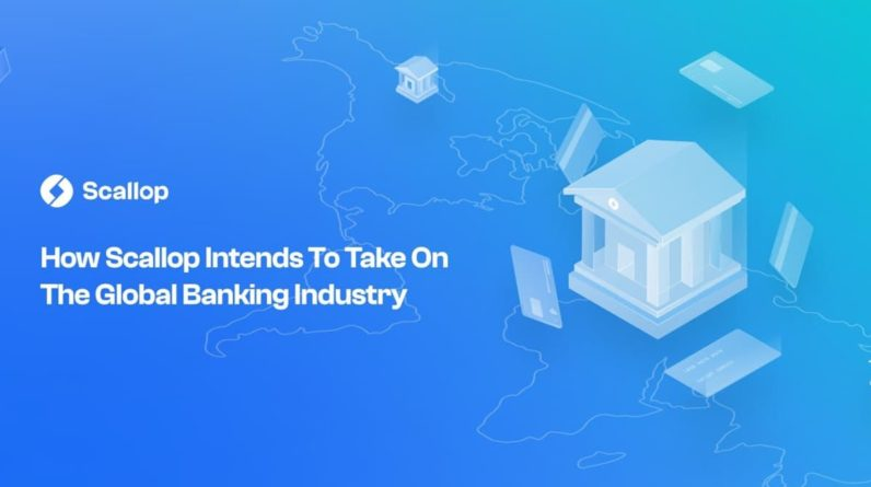 How Scallop Intends to Take on The Global Banking Industry