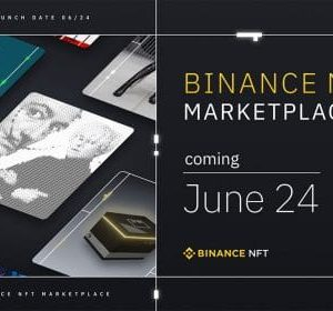 Binance NFT Marketplace Launch: What to Expect on June 24