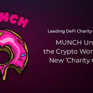Leading DeFi Charity Platform MUNCH Unites the Crypto World With New 'Charity Circle'