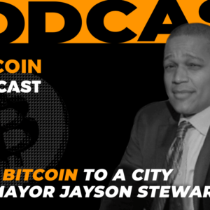 Giving Bitcoin To A City With Mayor Jayson Stewart