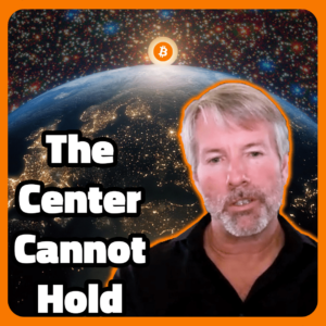 MICHAEL SAYLOR INTERVIEW: The Center Cannot Hold